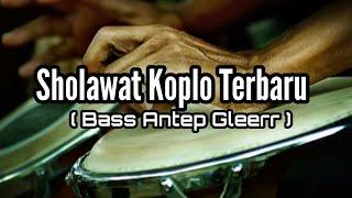 Sholawat Versi terbaru 2020 BASS ANTEP GLEERR Cocok buat Cek...