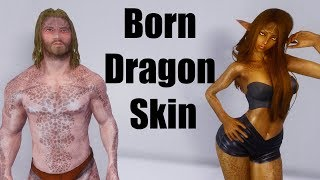 Skyrim Mods - Born Dragon Skin
