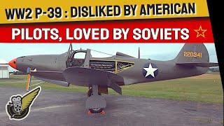 P-39 Airacobra - One Of The Rarest WW2 Warbirds
