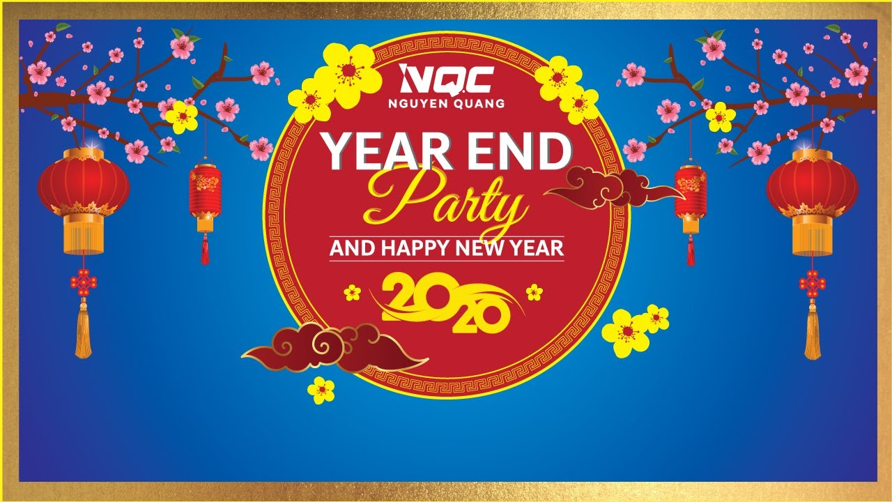 [NQC] NGUYEN QUANG COMPANY - YEAR END PARTY AND HAPPY NEW YEAR 2020