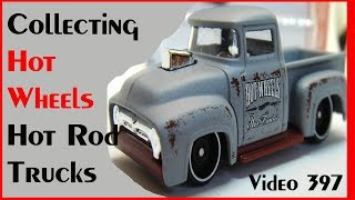 Collecting Hot Wheels Hot Rod Trucks!  – Video #397