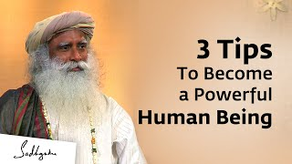3 Tips to Become a Powerful Human Being