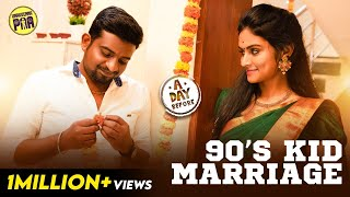 A Day Before 90\'s Kid Marriage | A Day Before #1 | Unakkennapaa