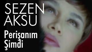 Sezen Aksu - Perişanım Şimdi (Official Video)