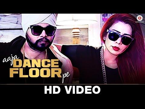 Aaja Dance Floor Pe Ft Jasmine Sandlas  Ramji Gulati