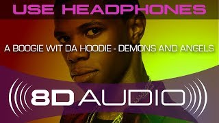 A Boogie wit da Hoodie - Demons and Angels ft. Juice WRLD (8D AUDIO)