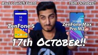 Asus Launch Event 17th October - ZenFone Max Pro M2 or ZenFone 5 is Going to Launch!!