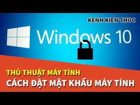 Cách đặt mật khẩu cho máy tính Windows 10 | Kênh Kiến Thức