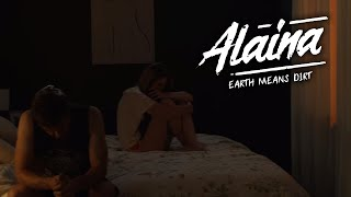 Alaina // Earth Means Dirt [Video Review]