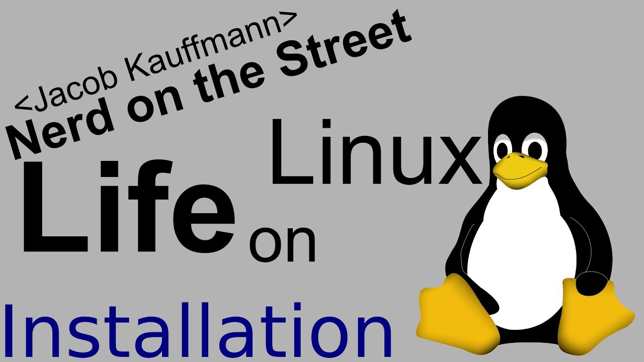 Installation - Life on Linux