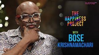 Bose Krishnamachari - The Happiness Project - Kappa TV
