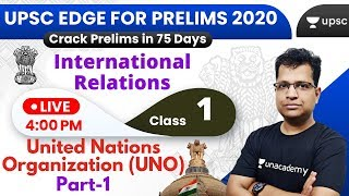 UPSC EDGE for Prelims 2020 | International Relations by Pawan Sir | UNO (Part-1)
