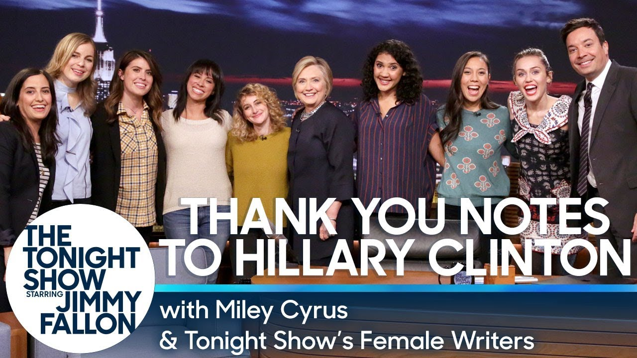 Miley Cyrus & Tonight Show's Female Writers Read Thank You Notes to Hillary Clinton thumbnail