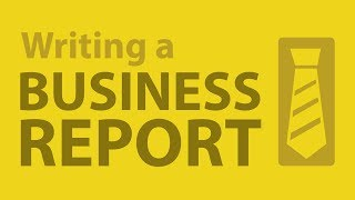 Writing a Powerful Business Report