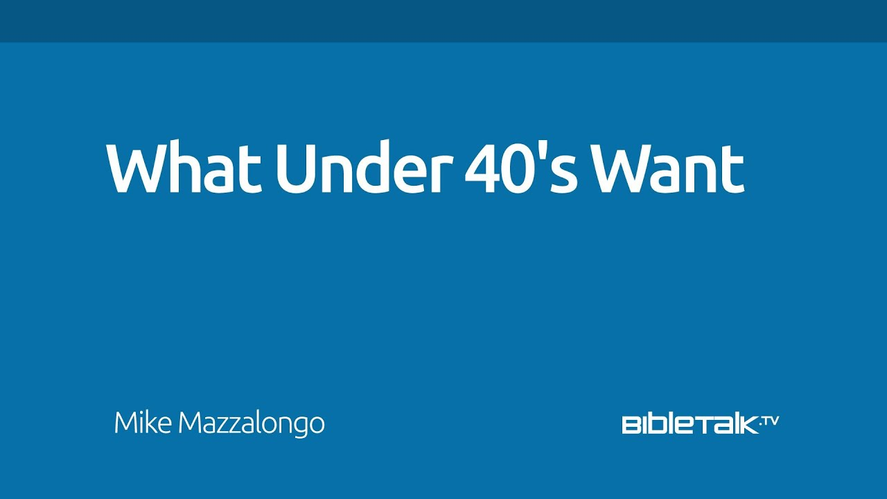 What Under 40's Want