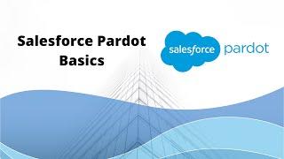Salesforce Pardot Basics - A Comprehensive Guide (2021)