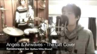 Ken Tsuruta: Angels & Airwaves - The Gift Full Cover (2) (feat. Matthew182ita [drums])
