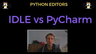 What's The Best Python Editor? IDLE vs PyCharm