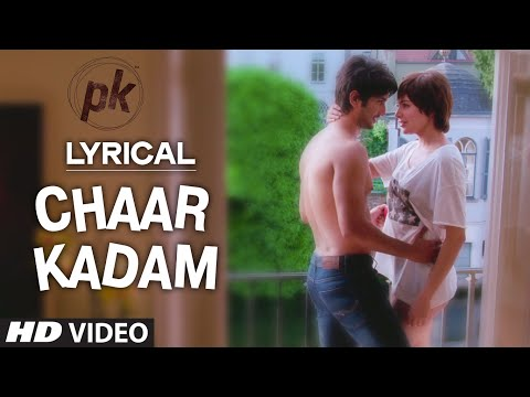 'Chaar Kadam' Full Song With LYRICS | PK | Sushant Singh Rajput | Anushka Sharma | T-series Mp3