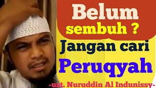 JANGAN Cari Peruqyah ! - Ustadz Nuruddin Al Indunissy 2017 Ruqyah Palembang