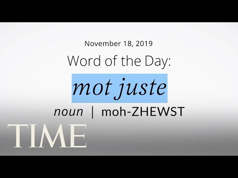 Word Of The Day: MOT JUSTE   Merriam-Webster Word Of The Day   TIME