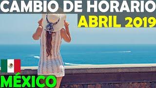 Cambio De Horario Abril 2019 México
