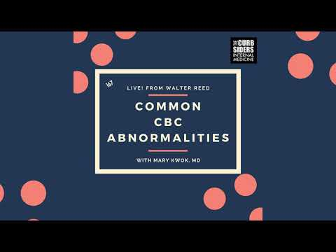 #167 LIVE! Common CBC Abnormalities with Mary Kwok MD