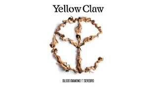 Yellow Claw - Blood Diamond Ft. Serebro