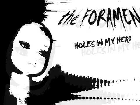 the foramen  the holes in my head