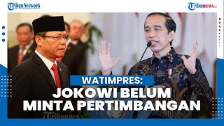 Wantimpres Sebut Jokowi Belum Minta Pertimbangan soal Menteri Baru