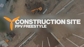 Construction Site FPV Freestyle