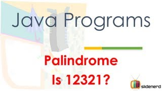 52 Java Palindrome of Number |