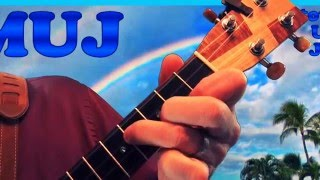 MUJ: Over The Rainbow / What A Wonderful World combo - Iz version (ukulele tutorial)