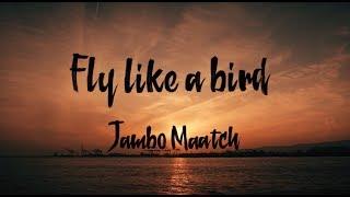 FLY LIKE A BIRD / JUMBO MAATCH