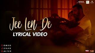 Jee Len De   Lyrical Video   Mohit Chauhan   RAW   John