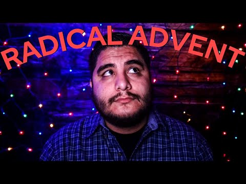 The Hopelessness of Advent | RADICAL ADVENT READING 12/13/20