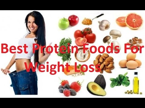 11 Best Protein Foods For Weight Loss 2018