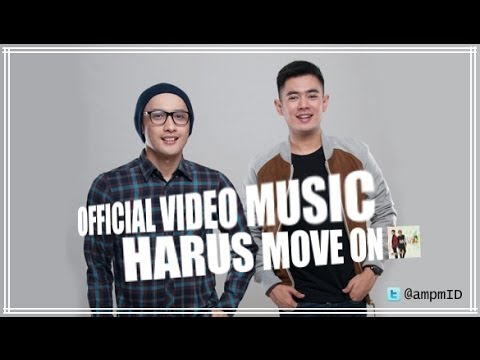 AMPM - Harus Move On (Official Video Clip)