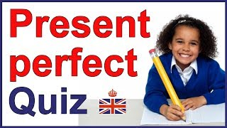 Present perfect and past participles - QUIZ