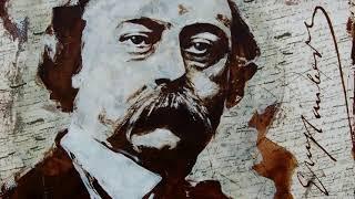 L'art et la vie de Gustave Flaubert 3 / 4   Flaubert à travers sa correspondanc