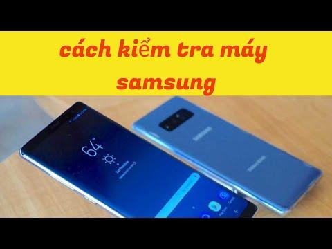 Hướng dẫn kiểm tra phần cứng điện thoại Samsung bằng mã Code