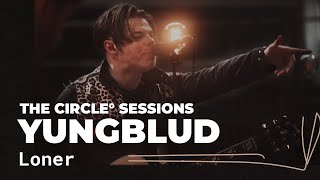 YUNGBLUD   Loner | ⭕ THE CIRCLE #13 | OFFSHORE Live Session