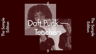 "THE SAMPLE EDITION #6 — ""TEACHERS"" by Daft Punk"