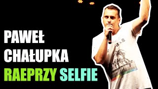 Paweł Chałupka  Raperzy, Selfie.
