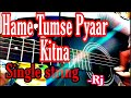 Hame Tumse Pyaar Kitna | Single string | Rj