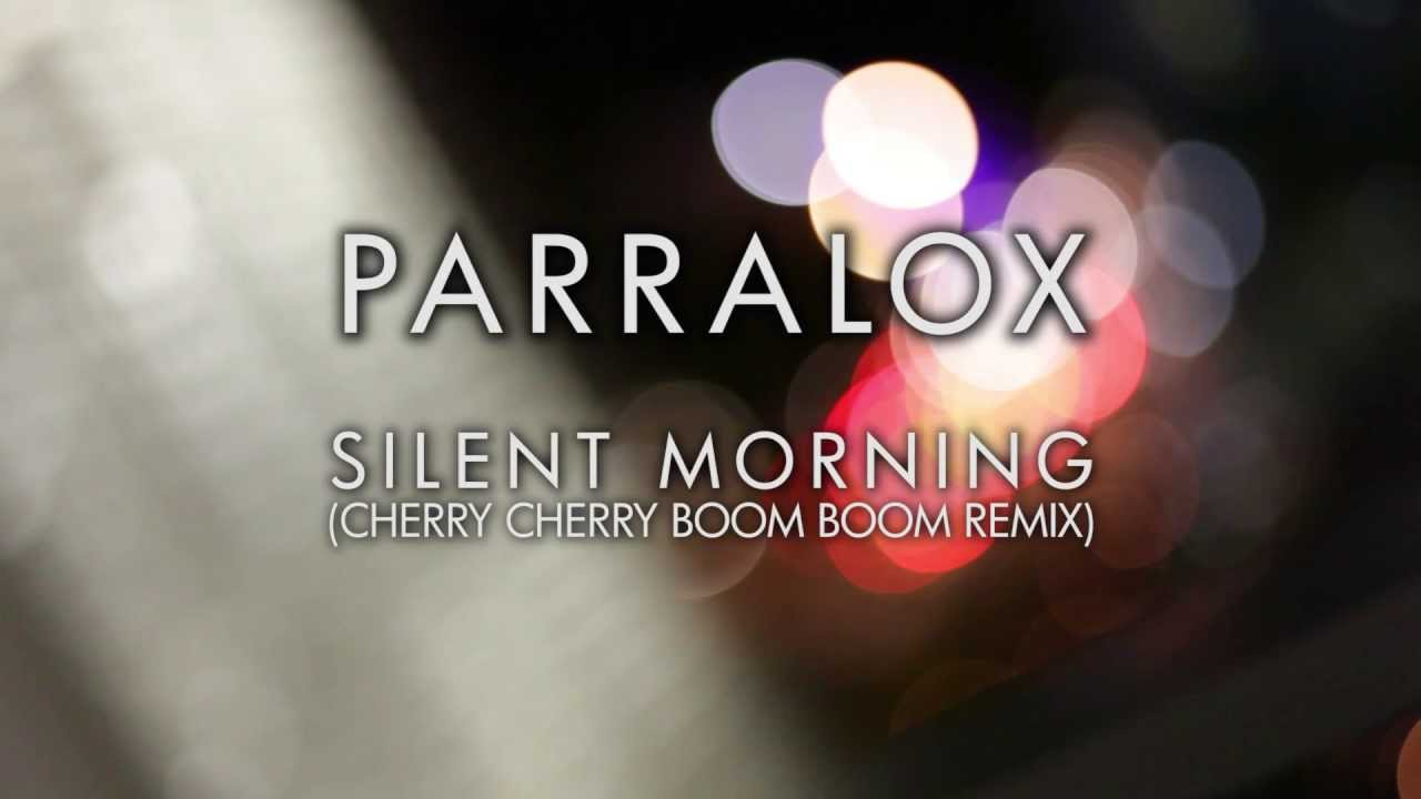 Parralox - Silent Morning (Cherry Cherry Boom Boom Remix) (Music Video)