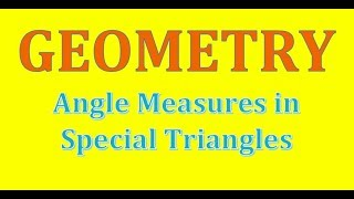 Geo Concept 17 (Angles Measures In Special Triangles)