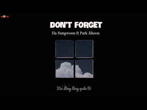 [Vietsub] Don't Forget - Ha Sungwoon Ft Park Jihoon
