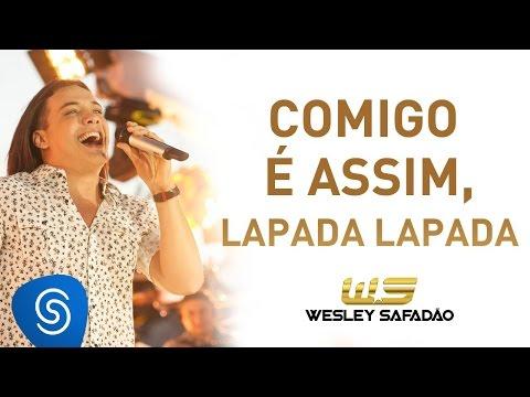Comigo é Assim, Lapada Lapada - Wesley Safadão
