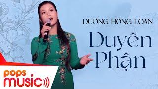 Duyên Phận - Dương Hồng Loan ft Huỳnh Nguyễn Công Bằng [Official]